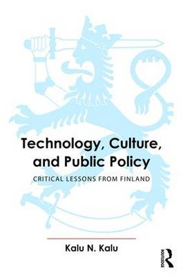 Technology, Culture, and Public Policy: Critical Lessons from Finland (Hardback)