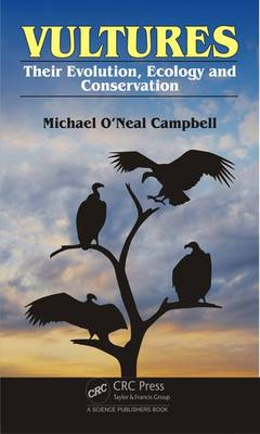 Vultures: Their Evolution, Ecology and Conservation (Hardback)