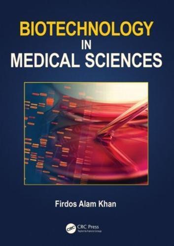 Biotechnology in Medical Sciences (Hardback)