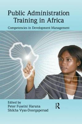 Public Administration Training in Africa: Competencies in Development Management (Hardback)