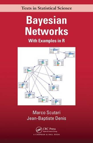 Bayesian Networks: With Examples in R - Chapman & Hall/CRC Texts in Statistical Science (Hardback)