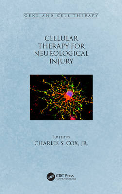Cellular Therapy for Neurological Injury - Gene and Cell Therapy (Hardback)