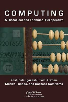 Computing: A Historical and Technical Perspective (Paperback)