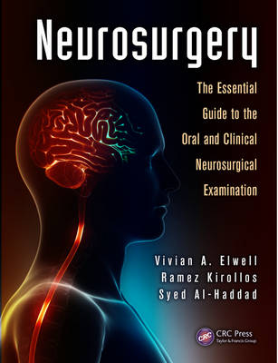 Neurosurgery: The Essential Guide to the Oral and Clinical Neurosurgical Exam (Paperback)