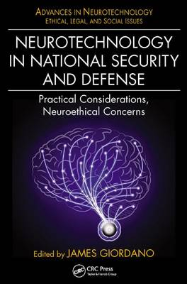 Neurotechnology in National Security and Defense: Practical Considerations, Neuroethical Concerns - Advances in Neurotechnology (Hardback)