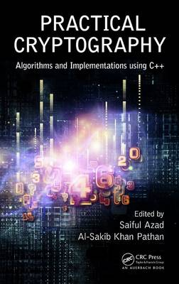 Practical Cryptography: Algorithms and Implementations Using C++ (Hardback)