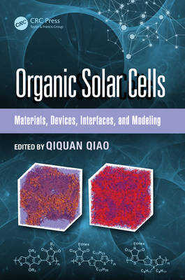 Organic Solar Cells: Materials, Devices, Interfaces, and Modeling - Devices, Circuits, and Systems (Hardback)