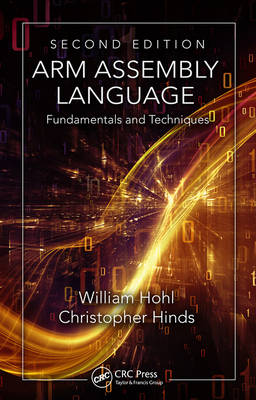 ARM Assembly Language: Fundamentals and Techniques, Second Edition (Hardback)