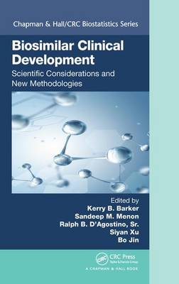 Biosimilar Clinical Development: Scientific Considerations and New Methodologies - Chapman & Hall/CRC Biostatistics Series (Hardback)