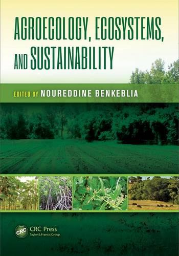 Agroecology, Ecosystems, and Sustainability - Advances in Agroecology (Hardback)