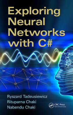 Exploring Neural Networks with C# (Paperback)
