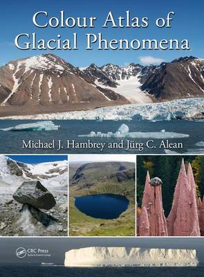 Colour Atlas of Glacial Phenomena (Hardback)