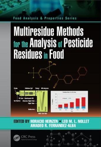 Multiresidue Methods for the Analysis of Pesticide Residues in Food - Food Analysis & Properties (Hardback)