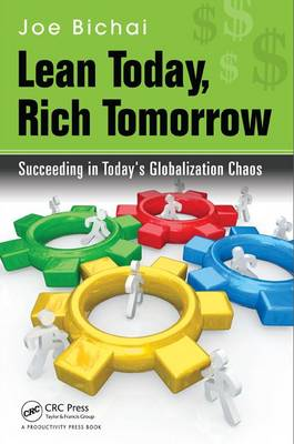 Lean Today, Rich Tomorrow: Succeeding in Today's Globalization Chaos (Hardback)