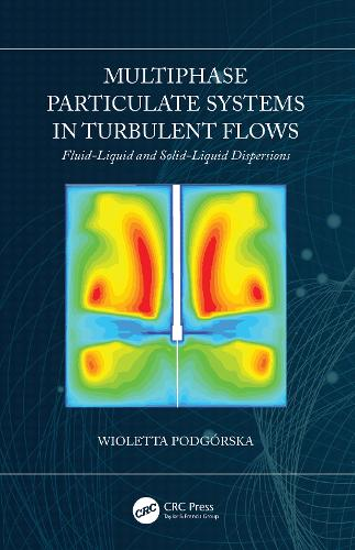 Multiphase Particulate Systems in Turbulent Flows: Fluid-Liquid and Solid-Liquid Dispersions (Hardback)