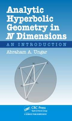 Analytic Hyperbolic Geometry in N Dimensions: An Introduction (Hardback)