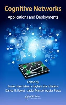 Cognitive Networks: Applications and Deployments (Hardback)