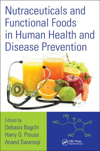 Nutraceuticals and Functional Foods in Human Health and Disease Prevention (Hardback)