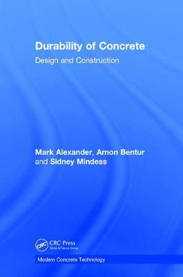 Durability of Concrete: Design and Construction - Modern Concrete Technology (Hardback)
