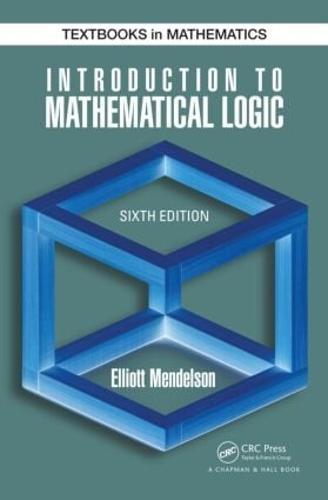 Introduction to Mathematical Logic - Discrete Mathematics and Its Applications (Hardback)