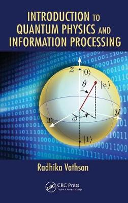 Introduction to Quantum Physics and Information Processing (Hardback)