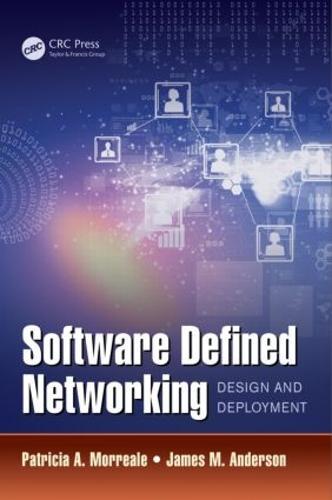 Software Defined Networking: Design and Deployment (Hardback)