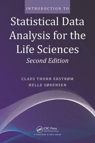 Introduction to Statistical Data Analysis for the Life Sciences, Second Edition (Paperback)