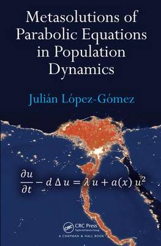 Metasolutions of Parabolic Equations in Population Dynamics (Hardback)