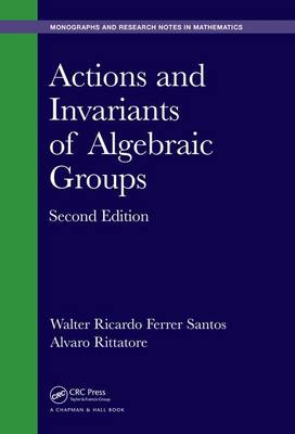 Actions and Invariants of Algebraic Groups - Chapman & Hall/CRC Monographs and Research Notes in Mathematics (Hardback)