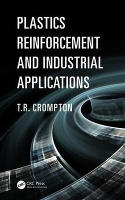 Plastics Reinforcement and Industrial Applications (Hardback)