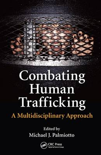 Combating Human Trafficking: A Multidisciplinary Approach (Hardback)
