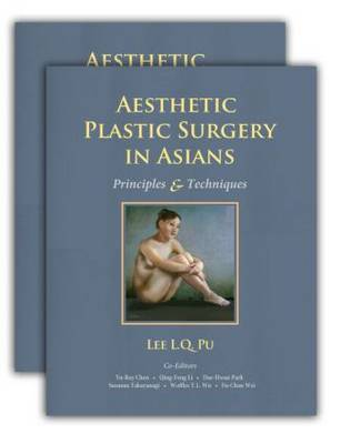 Aesthetic Plastic Surgery in Asians: Principles and Techniques (Hardback)
