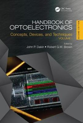 Handbook of Optoelectronics, Second Edition: Concepts, Devices, and Techniques (Volume One) - Series in Optics and Optoelectronics (Hardback)