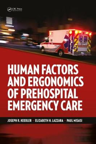 Human Factors and Ergonomics of Prehospital Emergency Care (Hardback)