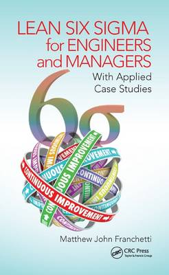 Lean Six Sigma for Engineers and Managers: With Applied Case Studies (Hardback)