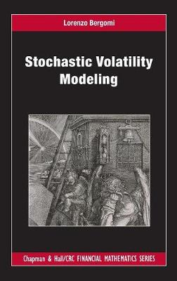 Stochastic Volatility Modeling - Chapman & Hall/CRC Financial Mathematics Series (Hardback)