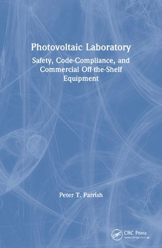 Photovoltaic Laboratory: Safety, Code-Compliance, and Commercial Off-the-Shelf Equipment (Paperback)