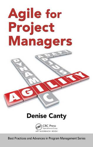 Agile for Project Managers - Best Practices and Advances in Program Management (Hardback)