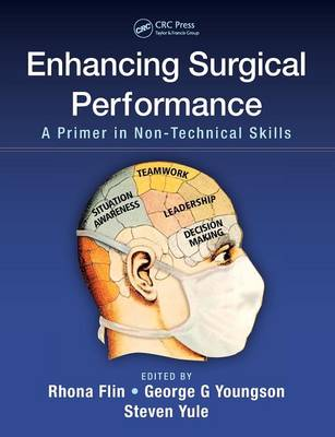 Enhancing Surgical Performance: A Primer in Non-technical Skills (Paperback)