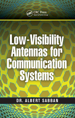 Low-Visibility Antennas for Communication Systems - Modern and Practical Approaches to Electrical Engineering (Hardback)