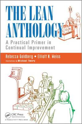The Lean Anthology: A Practical Primer in Continual Improvement (Paperback)