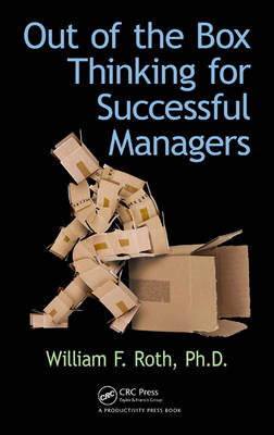 Out of the Box Thinking for Successful Managers (Hardback)