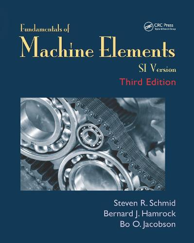 Fundamentals of Machine Elements: SI Version (Paperback)