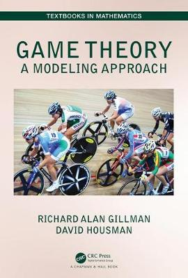 Game Theory: A Modeling Approach - Textbooks in Mathematics (Hardback)