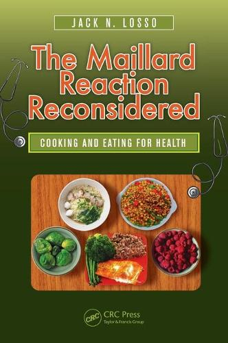 The Maillard Reaction Reconsidered: Cooking and Eating for Health (Hardback)