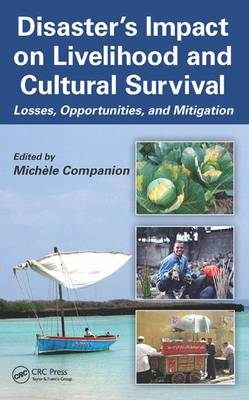 Disaster's Impact on Livelihood and Cultural Survival: Losses, Opportunities, and Mitigation (Hardback)