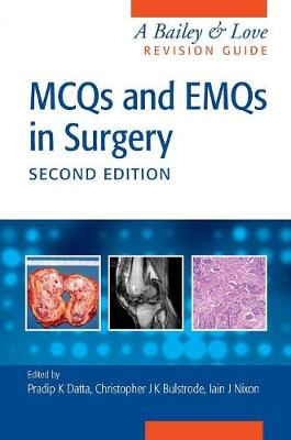 MCQs and EMQs in Surgery: A Bailey & Love Revision Guide, Second Edition (Paperback)