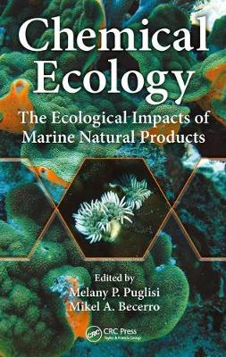 Chemical Ecology: The Ecological Impacts of Marine Natural Products (Hardback)