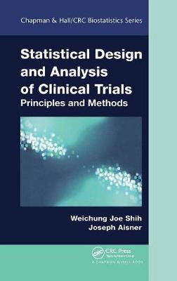 Statistical Design and Analysis of Clinical Trials: Principles and Methods - Chapman & Hall/CRC Biostatistics Series (Hardback)