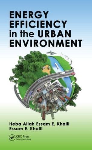 Energy Efficiency in the Urban Environment - Mechanical and Aerospace Engineering Series (Hardback)